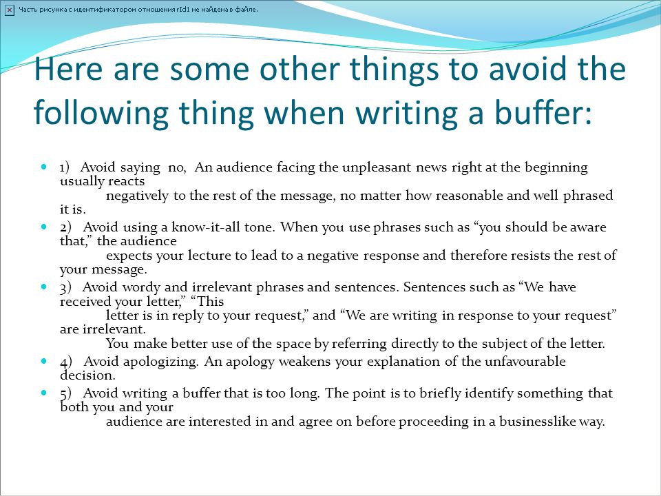 Here are some other things to avoid the following thing when writing a buffer: 1) Avoid saying no, An audience facing the unpleasant news right at the