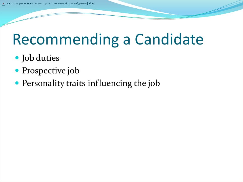 Recommending a Candidate Job duties Prospective job Personality traits influencing the job