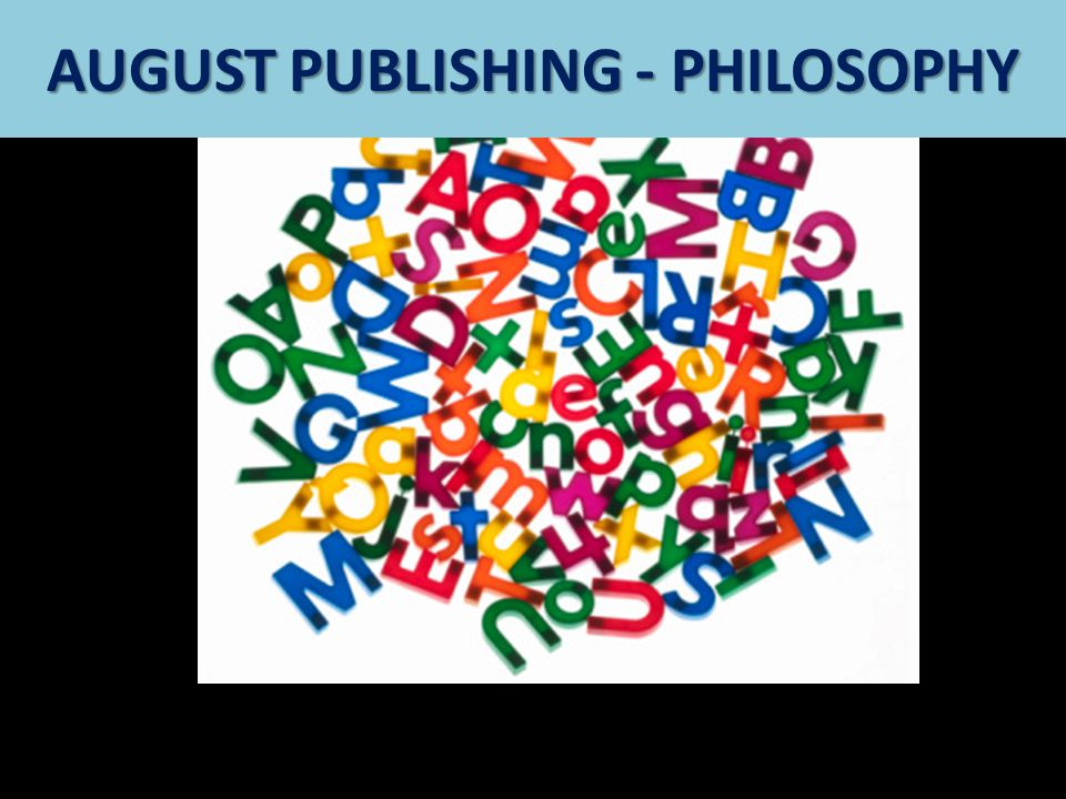 Stimulating learning & knowledge AUGUST PUBLISHING - PHILOSOPHY