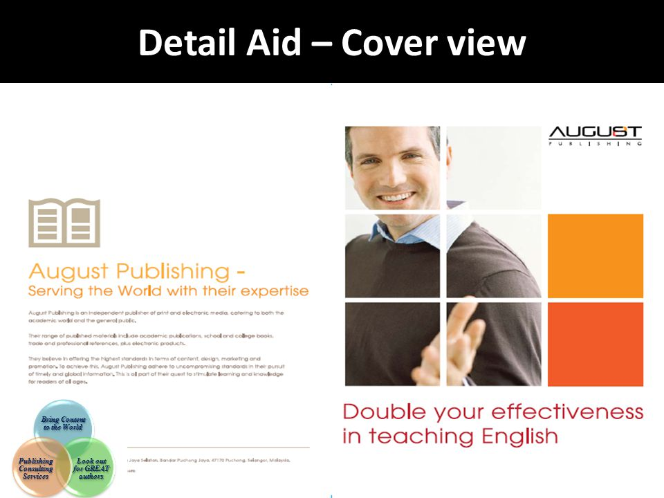 Detail Aid – Cover view Bring Content to the World Look out for GREAT authors Publishing Consulting Services