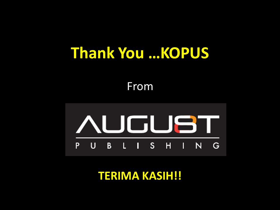 Thank You …KOPUS From TERIMA KASIH!!