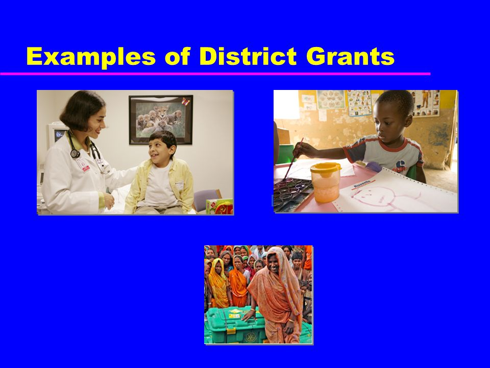 Examples of District Grants Fund volunteer travel Donate art supplies