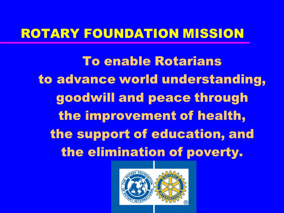 Future Vision DISTRICT GRANTS SERVICE PROJECTS SCHOLARSHIPS VOCATIONAL TRAINING TEAM GSE (funded from District Grant) Project Planning (Submitting potential projects and necessary funding prior to receiving DDF) MUST MEET MISSION OF THE FOUNDATION (Areas of Focus not necessary)