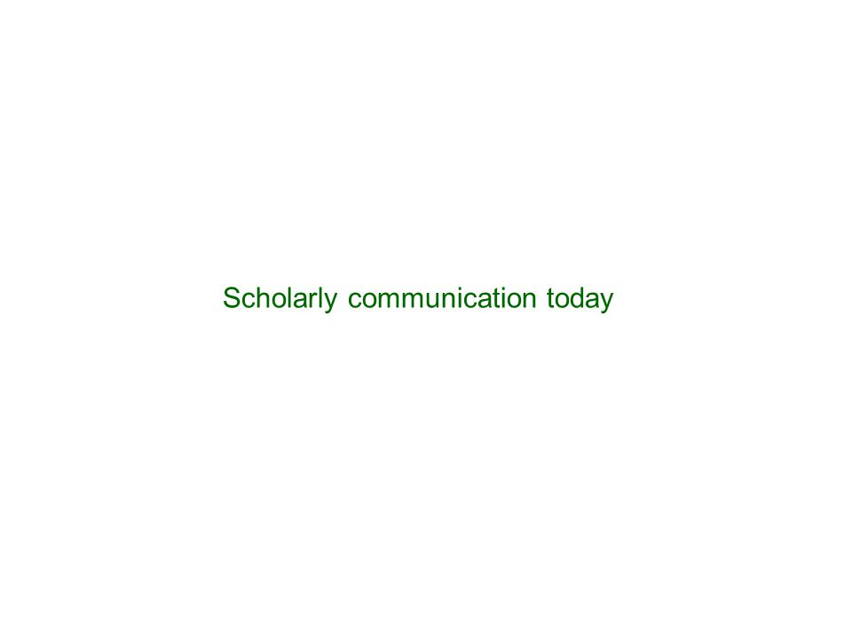 Scholarly communication today