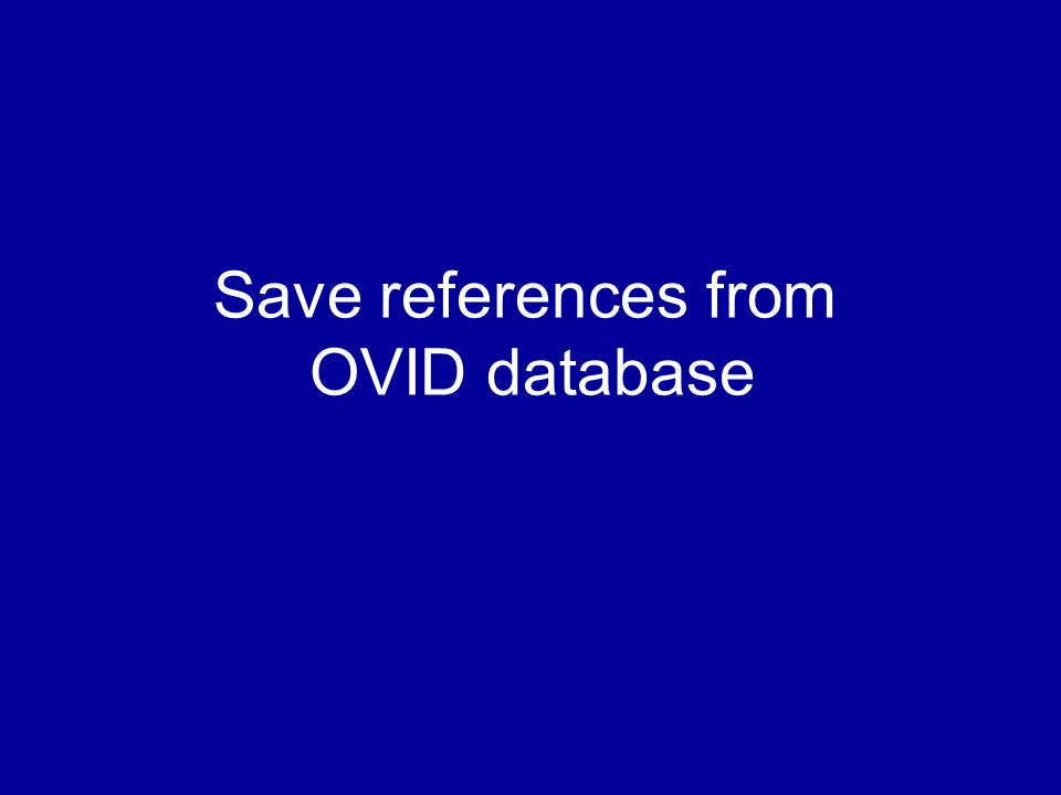 Save references from OVID database
