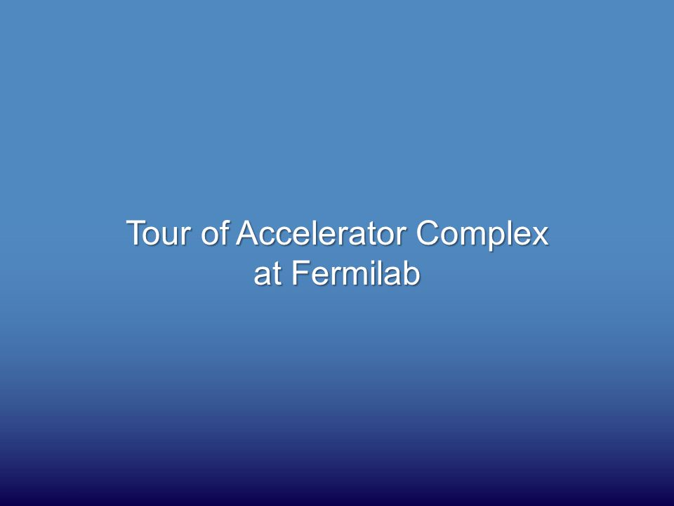 Tour of Accelerator Complex at Fermilab