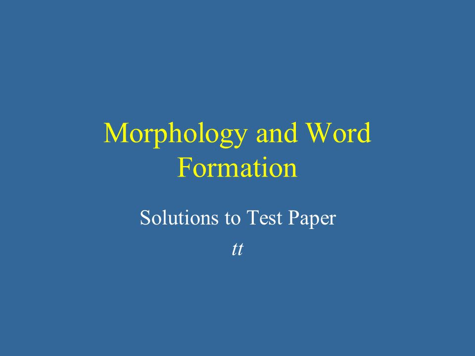 Morphology and Word Formation Solutions to Test Paper tt