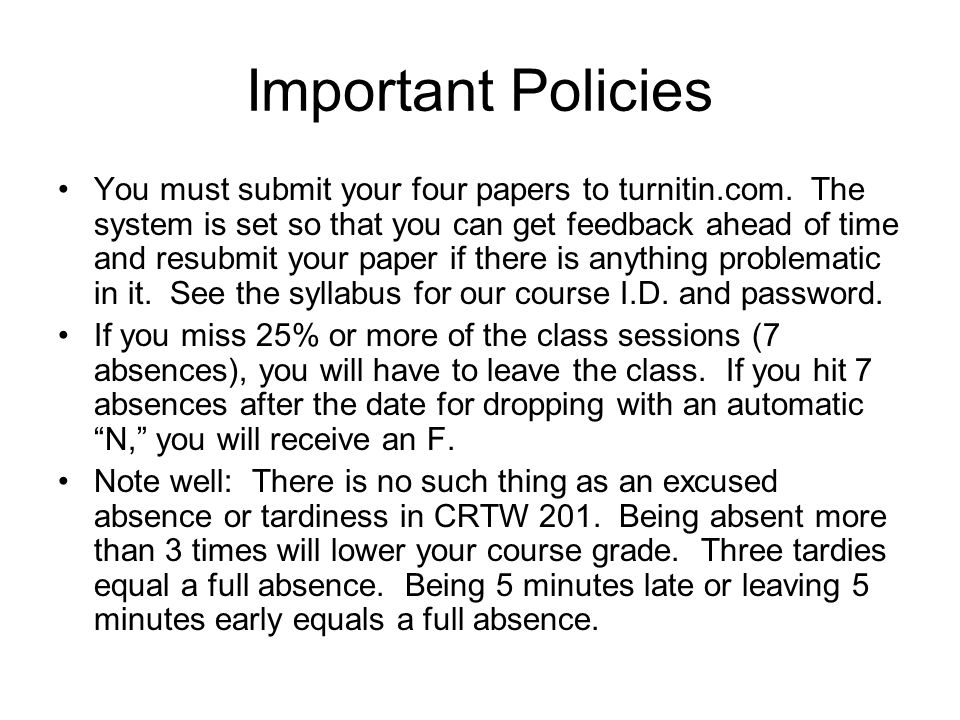Important Policies You must submit your four papers to turnitin.com.