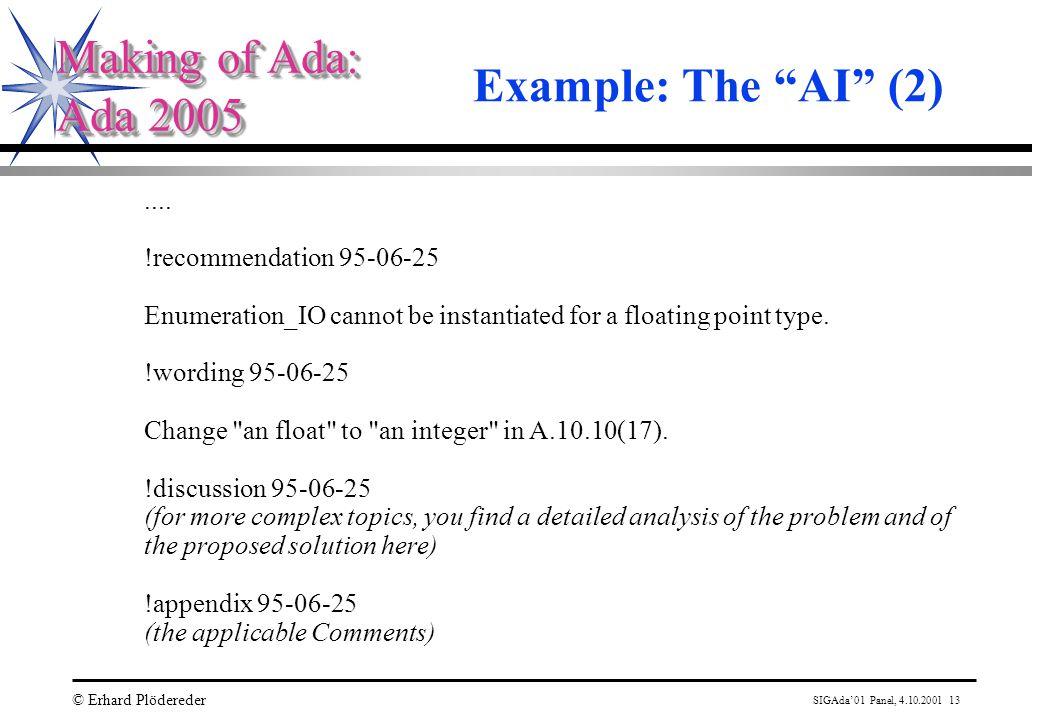 SIGAda'01 Panel, 4.10.2001 13 © Erhard Plödereder Making of Ada: Ada 2005 Making of Ada: Ada 2005 Example: The AI (2)....