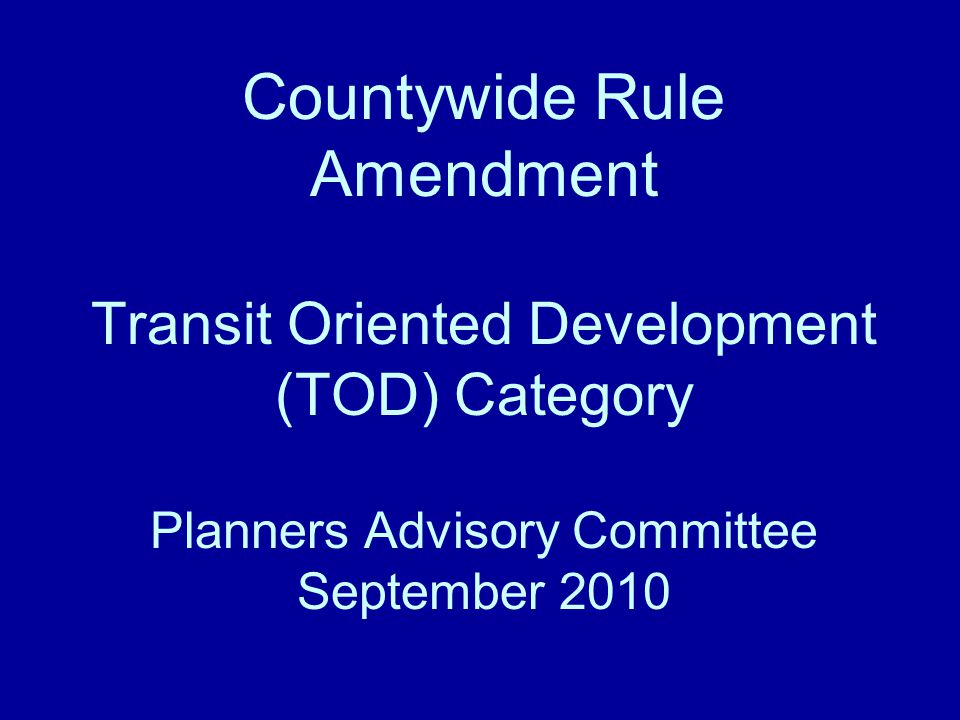 Background Concept and preliminary draft of Countywide Rule amendment reviewed with local government staff on June 8 th Follow-up individual meetings with local government staff in June Preliminary draft reviewed with TBARTA and PSTA staff on June 29th