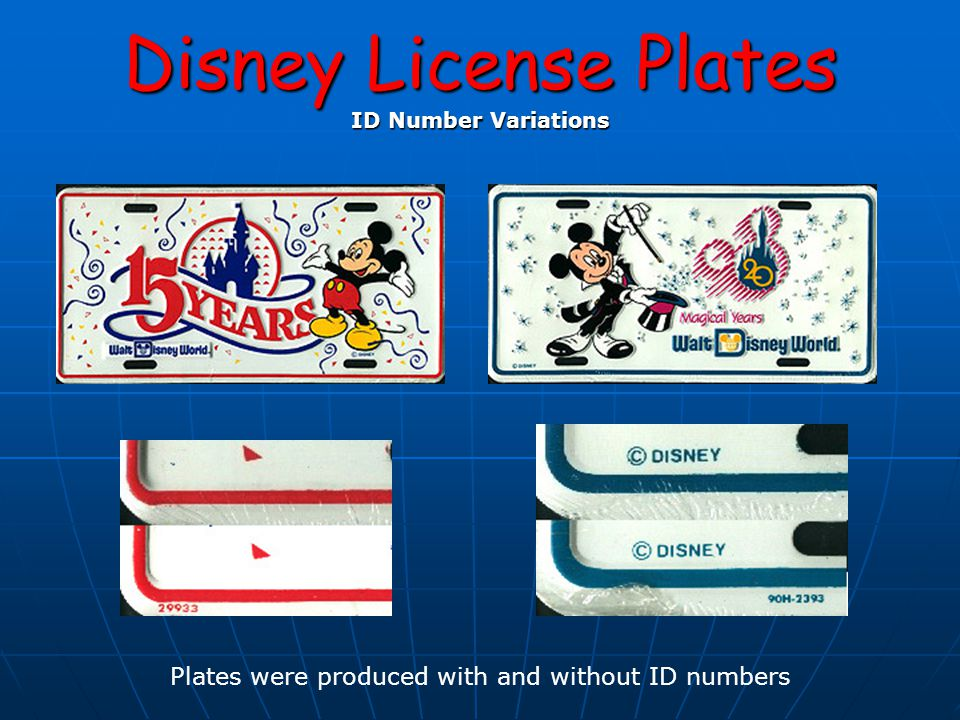 Disney License Plates ID Number Variations Plates were produced with and without ID numbers