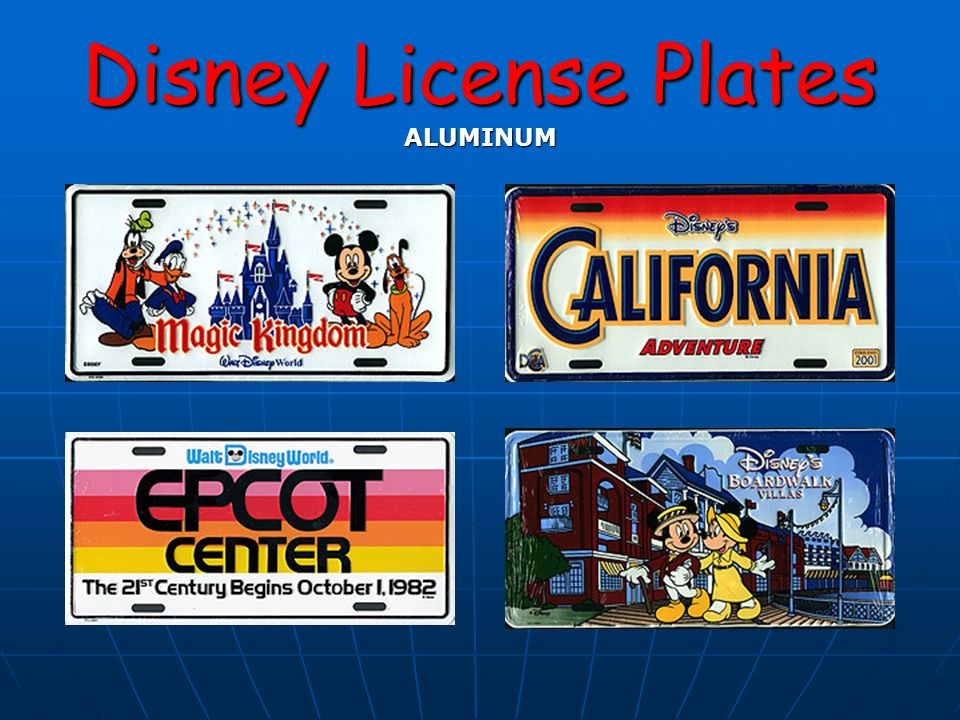 Disney License Plates License Plate Frames Designed to fit standard 6 X 12 plates Designed to fit standard 6 X 12 plates Made of Metal or Plastic Made of Metal or Plastic For those who want Disney-ize their vehicle in states that require two plates For those who want Disney-ize their vehicle in states that require two plates