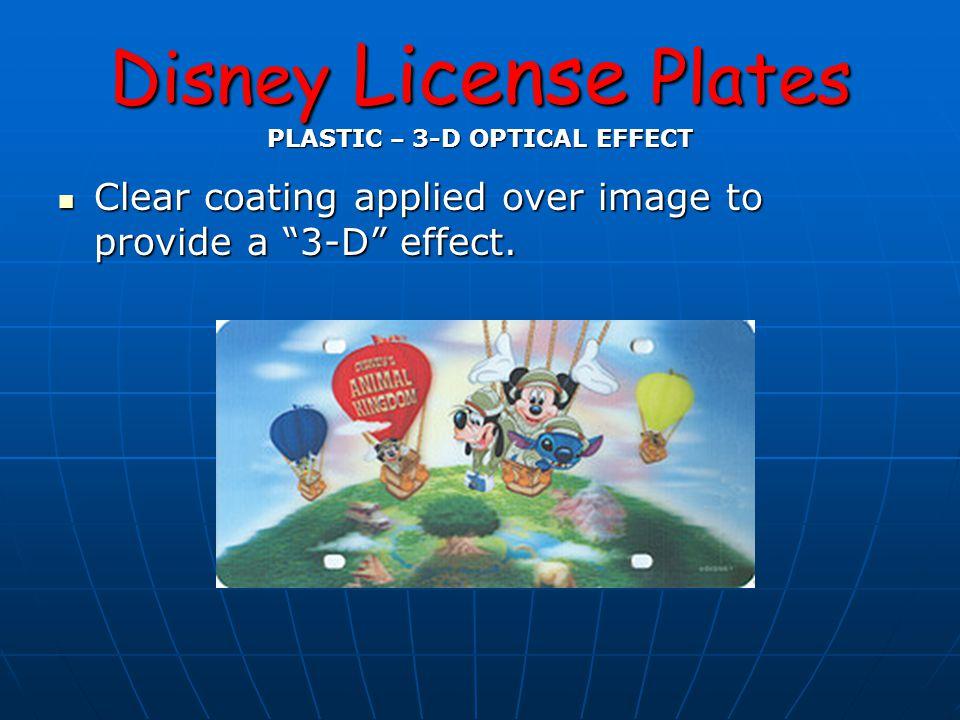 Disney License Plates ALUMINUM Front of Plate Plate ID Number Copyright Bolt Slots Image Area – Embossed / Raised Background – Flat Area Border - Embossed / Raised