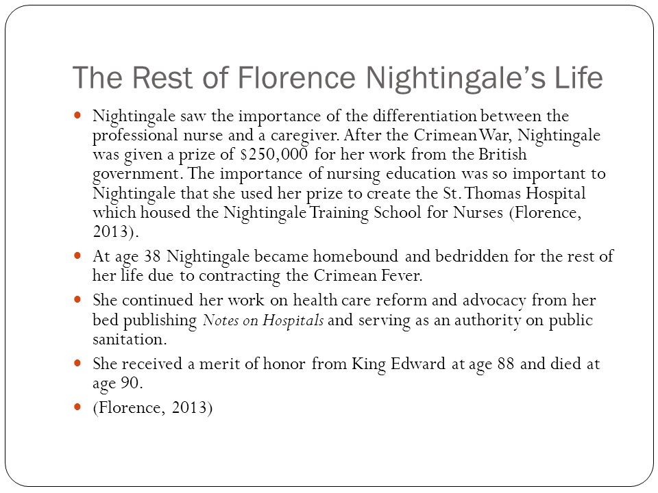 The Rest of Florence Nightingale's Life Nightingale saw the importance of the differentiation between the professional nurse and a caregiver.