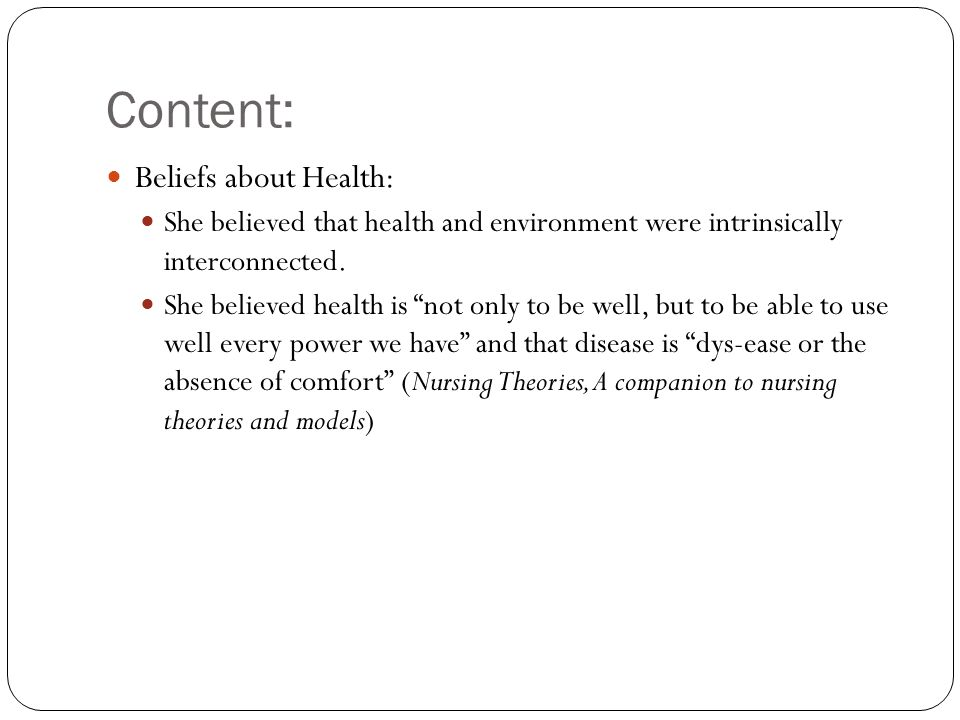 Content: Beliefs about Health: She believed that health and environment were intrinsically interconnected.
