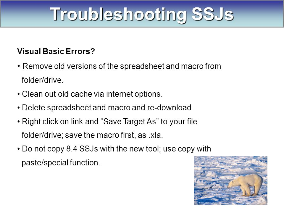 Visual Basic Errors. Remove old versions of the spreadsheet and macro from folder/drive.