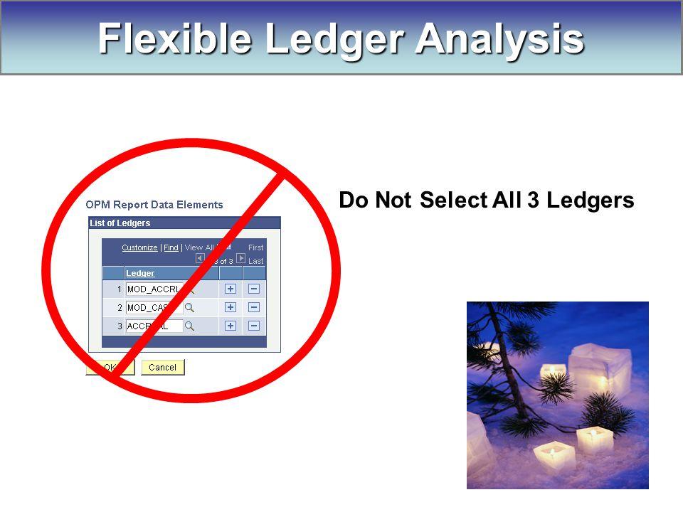 Do Not Select All 3 Ledgers Flexible Ledger Analysis