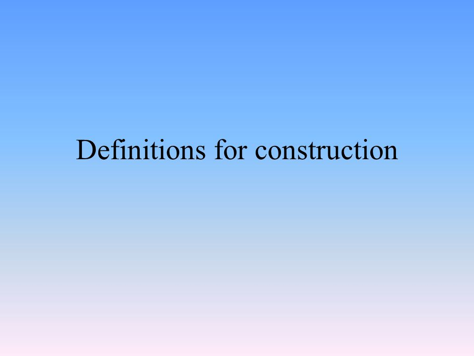 Definitions for construction