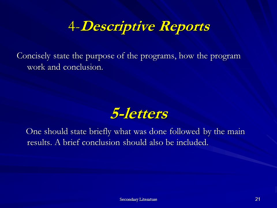 Secondary Literature 21 Concisely state the purpose of the programs, how the program work and conclusion.