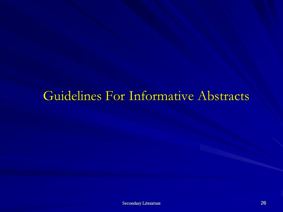 Secondary Literature 26 Guidelines For Informative Abstracts