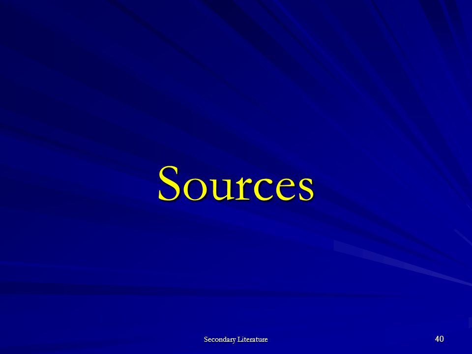 Secondary Literature 40 Sources
