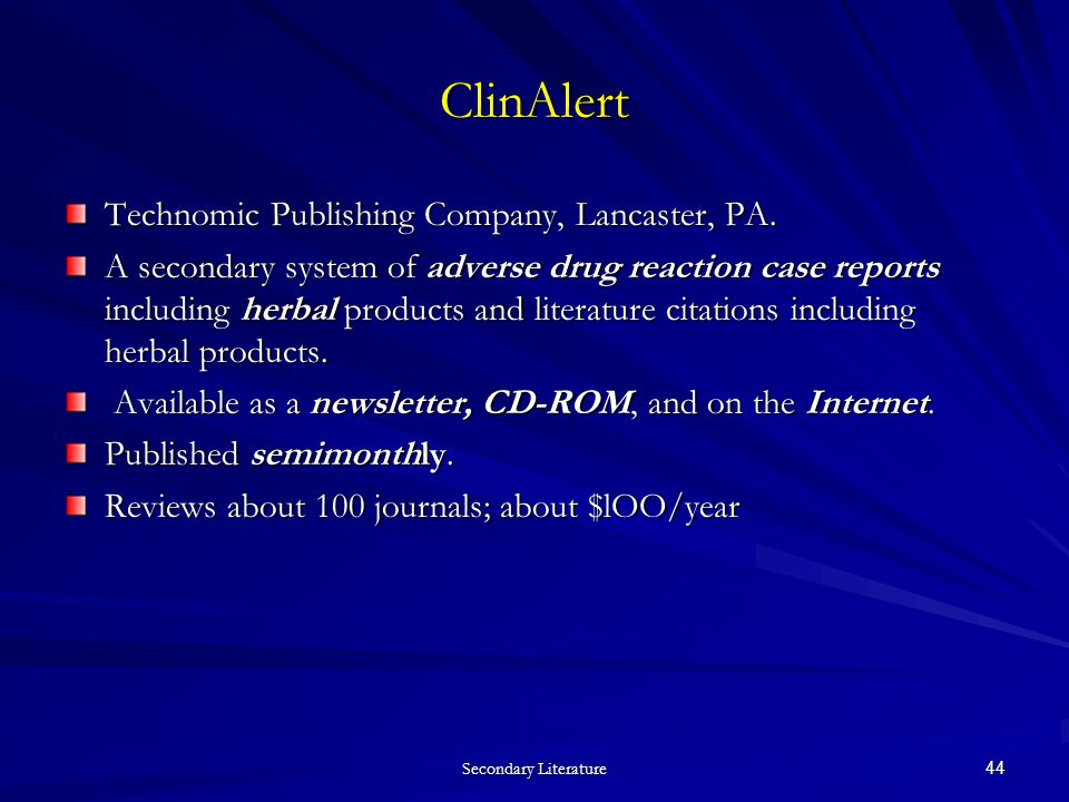 Secondary Literature 44 ClinAlert Technomic Publishing Company, Lancaster, PA.
