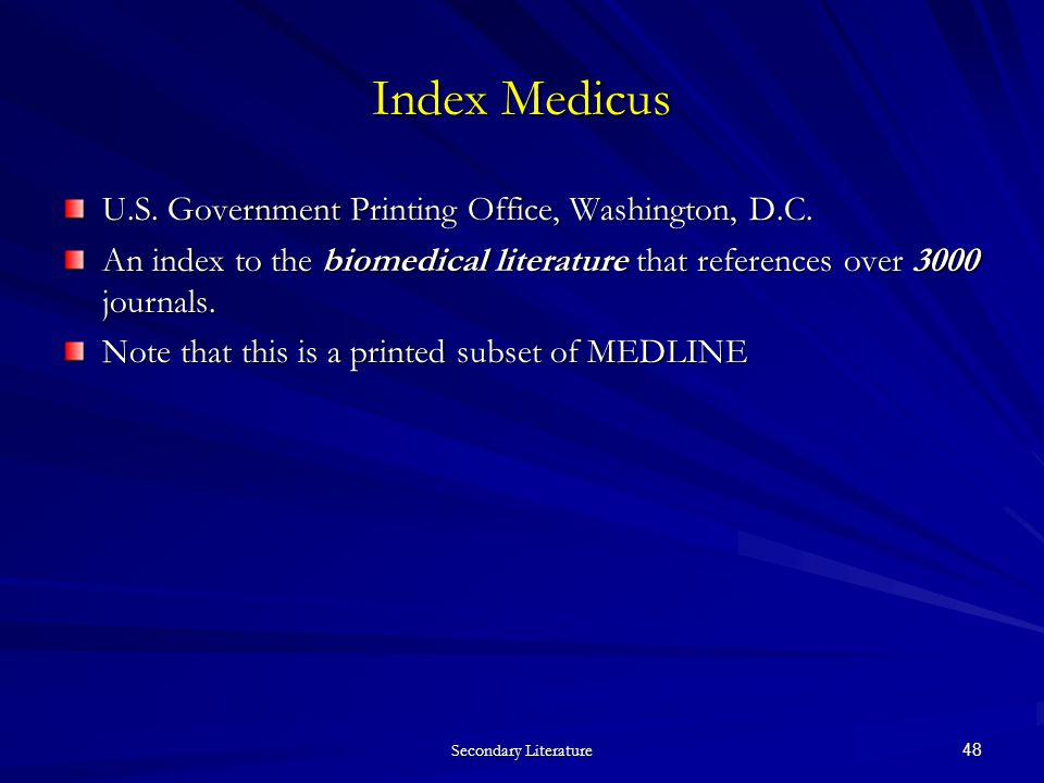 Secondary Literature 48 Index Medicus U.S. Government Printing Office, Washington, D.C.