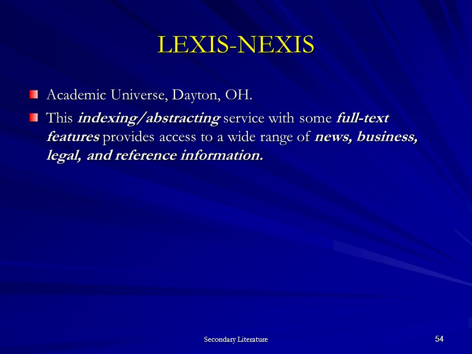 Secondary Literature 54 LEXIS-NEXIS Academic Universe, Dayton, OH.