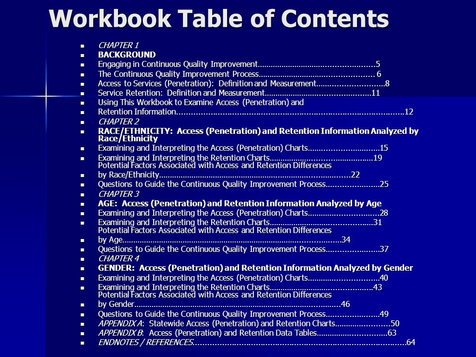 Workbook Table of Contents CHAPTER 1 CHAPTER 1 BACKGROUND BACKGROUND Engaging in Continuous Quality Improvement…………………………............….......5 Engaging in Continuous Quality Improvement…………………………............….......5 The Continuous Quality Improvement Process………………………….....................