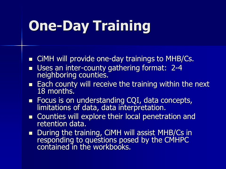 One-Day Training CiMH will provide one-day trainings to MHB/Cs.