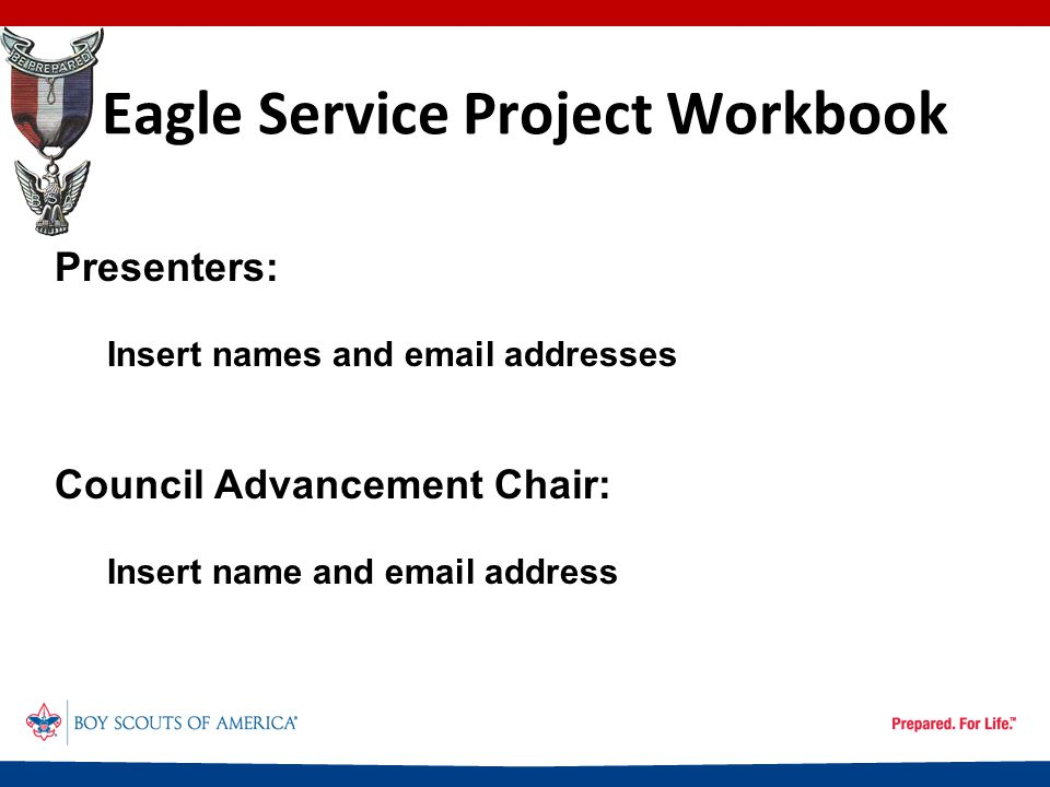 Eagle Service Project Workbook Preparing the Project Proposal Set of plans Bill of Materials List of tools Sources of food for workers Fund raising steps