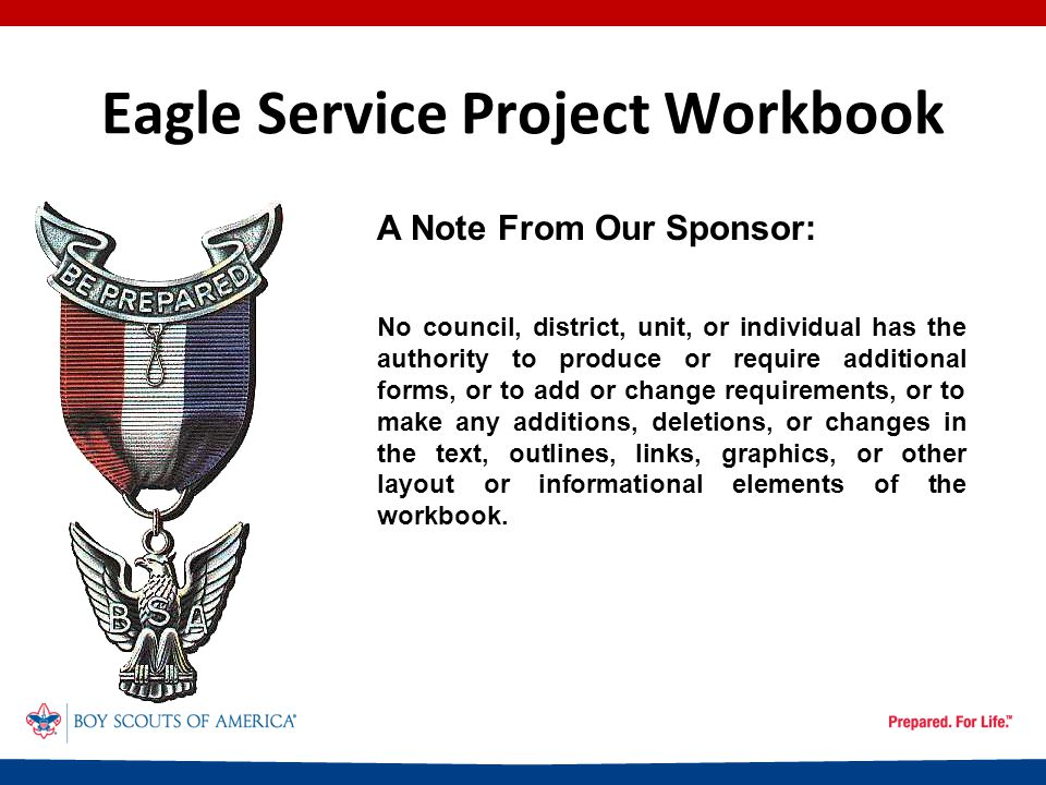 Eagle Service Project Workbook Preparing the Project Proposal Hand-Saw Broom Posthole digger Shovel Crowbar Level Tape Measure String First Aid Kit Work Gloves (BYO) Protective Eye-wear