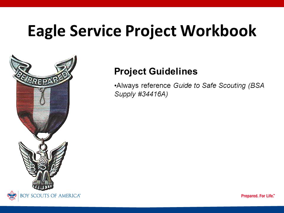 Eagle Service Project Workbook Completing the Workbook Using the Eagle Scout Service Project Workbook, the candidate must select his Eagle service project and have the project proposal approved by his unit leader, his unit committee, and the benefactor of the project, and reviewed and approved by the District Advancement Committee.
