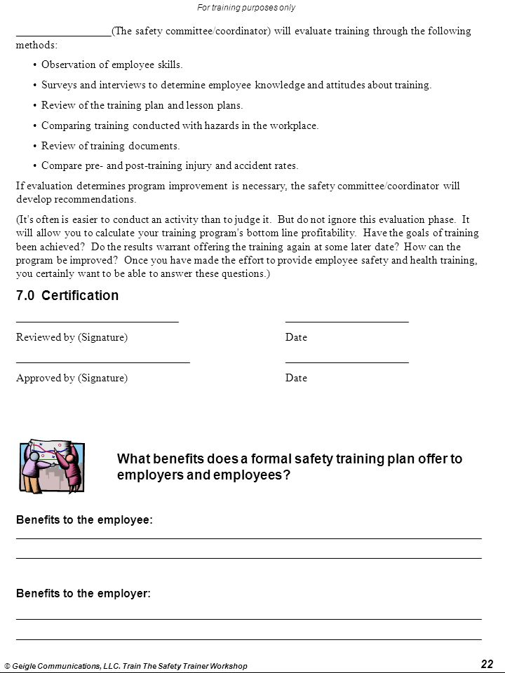 22 © Geigle Communications, LLC. Train The Safety Trainer Workshop For training purposes only _________________(The safety committee/coordinator) will