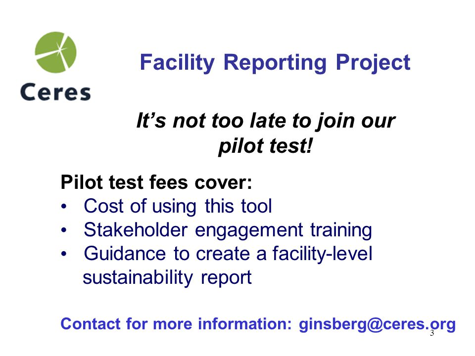 3 Facility Reporting Project It's not too late to join our pilot test.