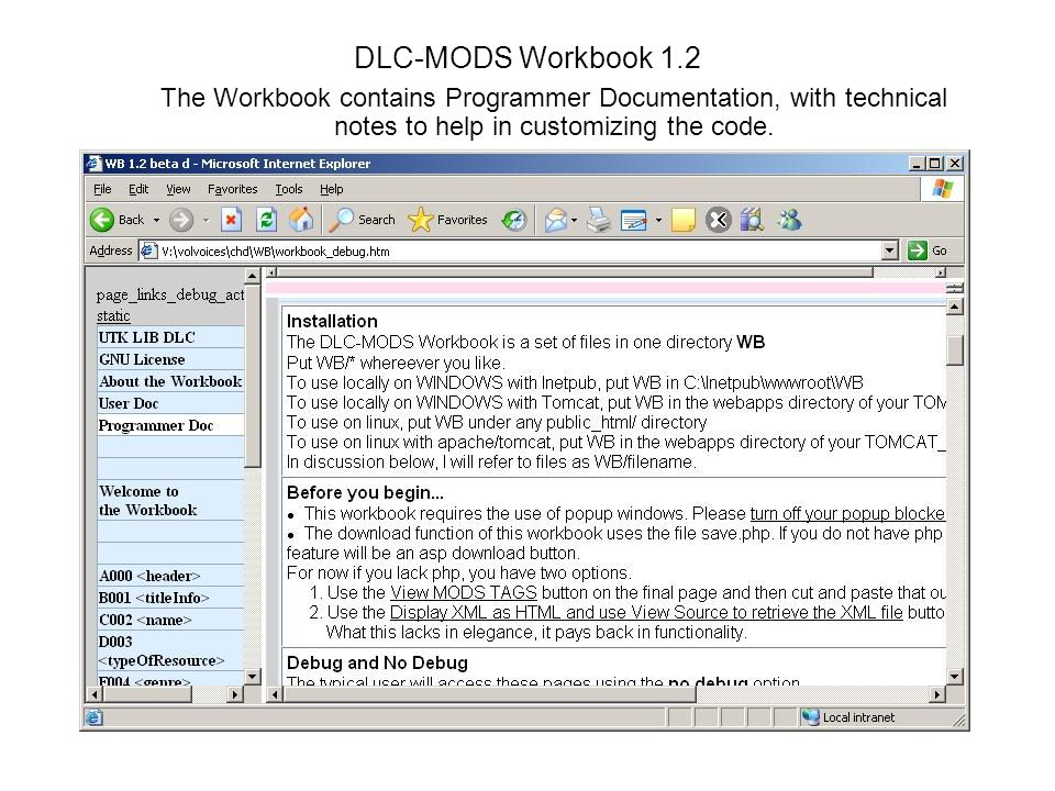 DLC-MODS Workbook 1.2 The Workbook contains Programmer Documentation, with technical notes to help in customizing the code.