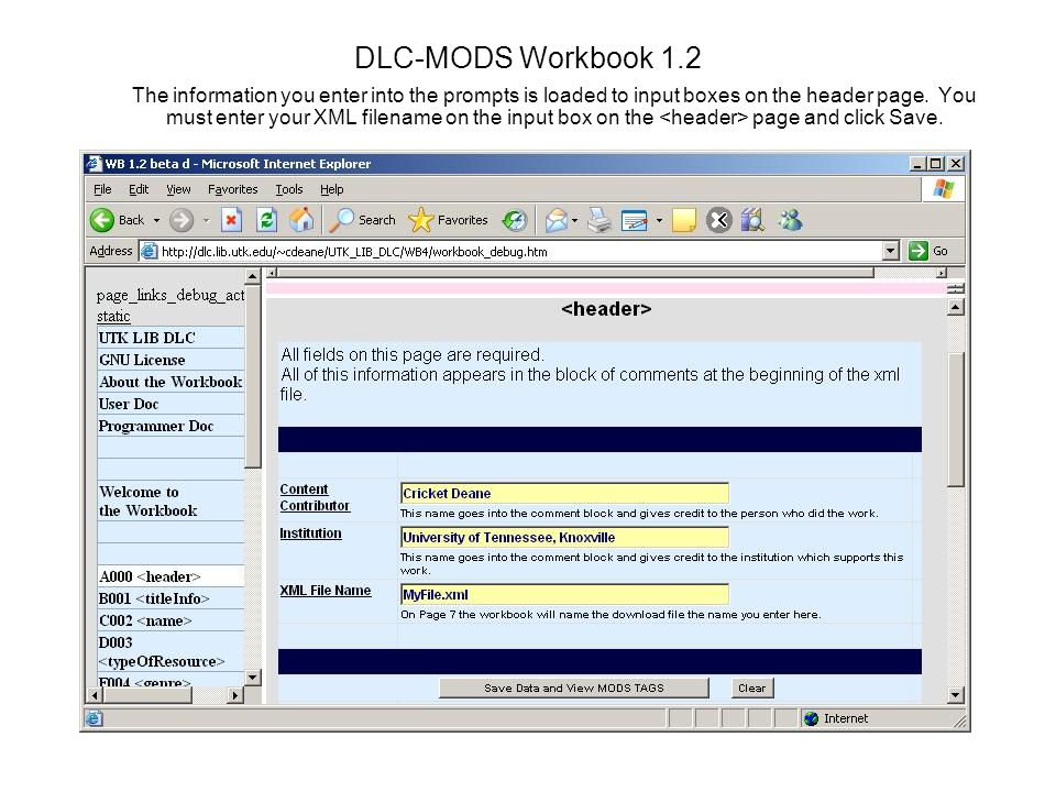 DLC-MODS Workbook 1.2 The information you enter into the prompts is loaded to input boxes on the header page.