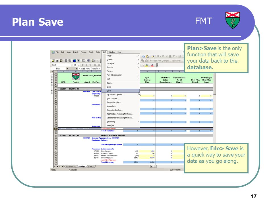 17 Plan>Save is the only function that will save your data back to the database.