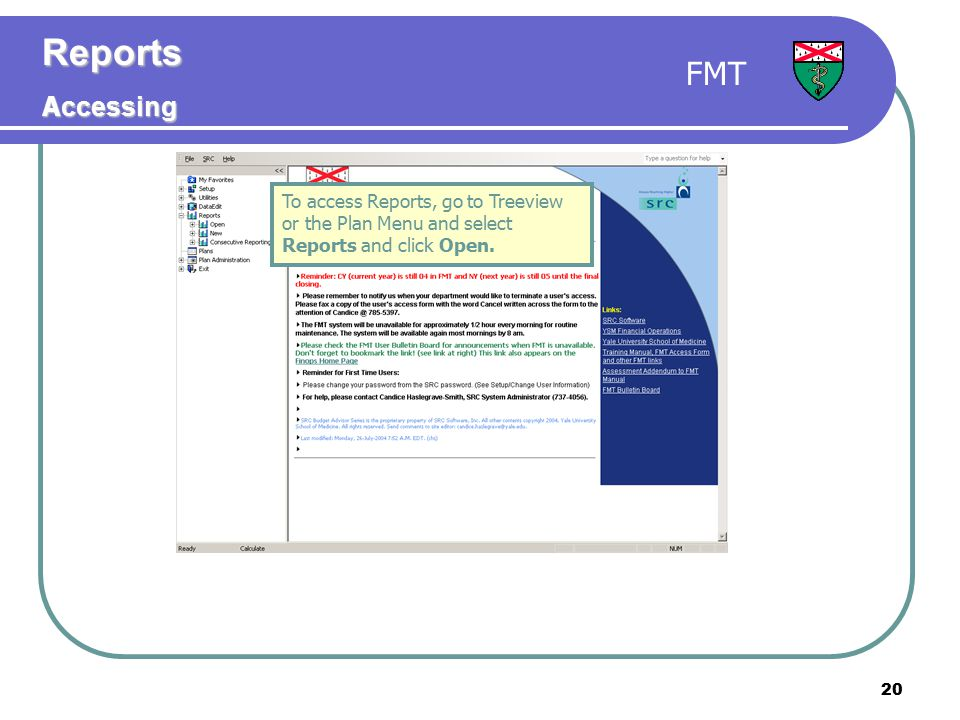 20 To access Reports, go to Treeview or the Plan Menu and select Reports and click Open.