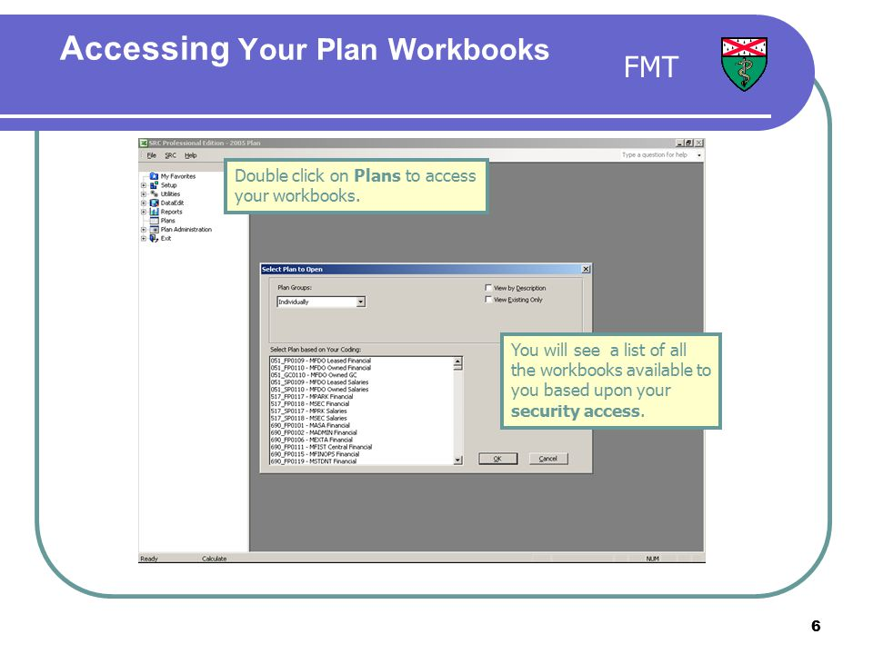 6 Double click on Plans to access your workbooks. You will see a list of all the workbooks available to you based upon your security access. Accessing