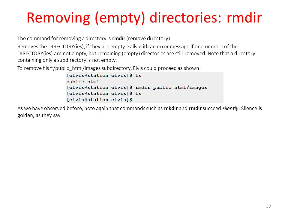 Removing (empty) directories: rmdir The command for removing a directory is rmdir (remove directory).