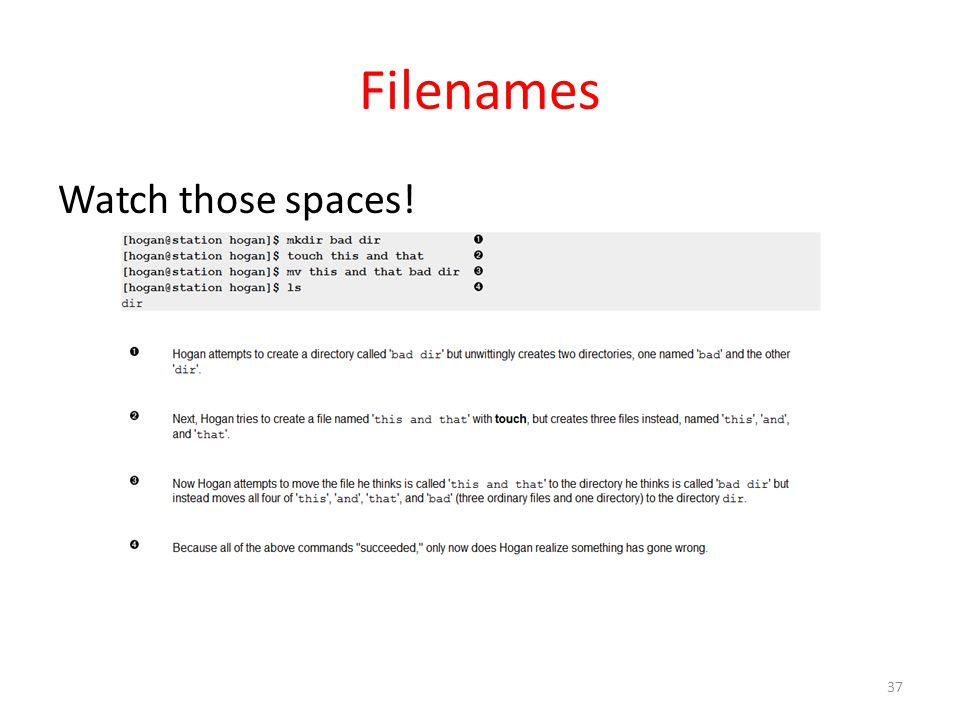 Filenames Watch those spaces! 37