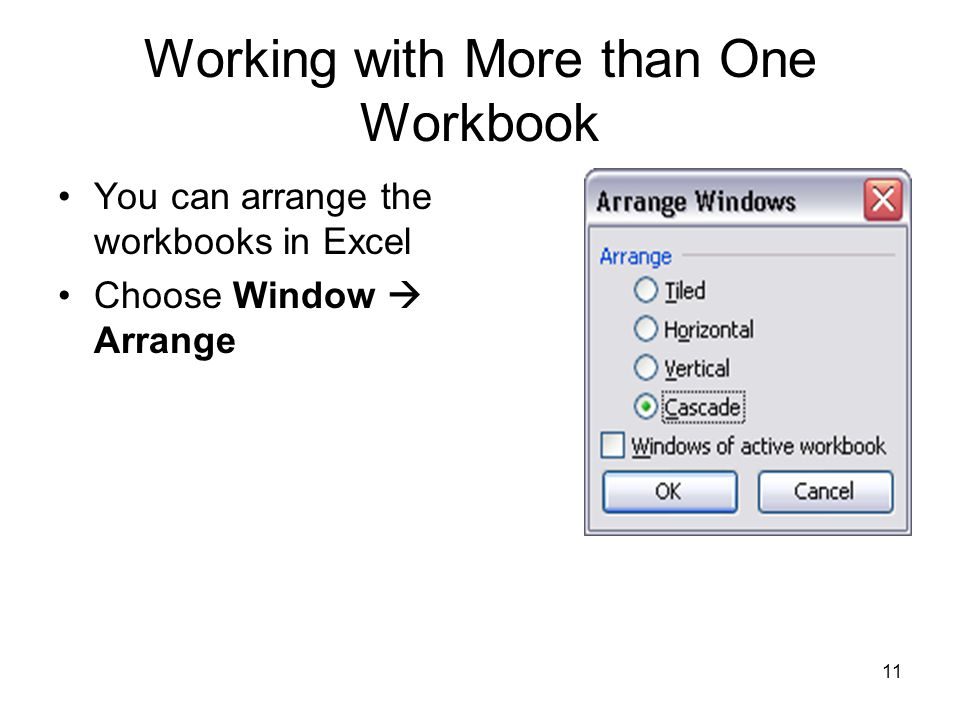 10 Working with More than One Workbook When you store your data in more than one workbook, you need a way to work with multiple workbooks at the same time In the Open dialog box, hold down the Ctrl key, click the files you want to open When you open more than one Excel file, the active workbook often hide the inactive workbooks on the screen