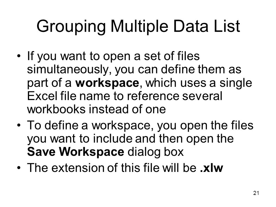 20 Summarizing Multiple Sets of Data Fortunately, there is an easier way to combine data from multiple worksheets in a single worksheet.