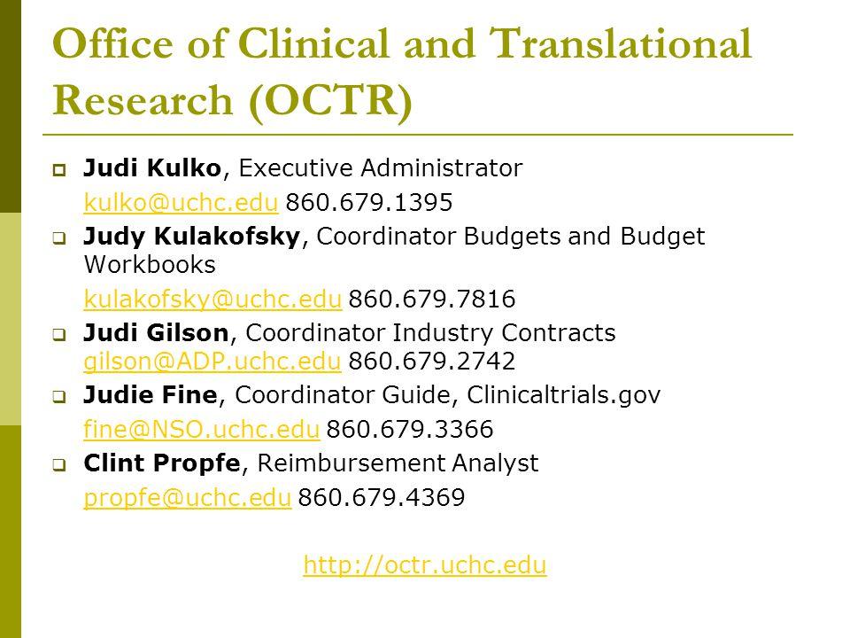 Office of Clinical and Translational Research (OCTR)  Judi Kulko, Executive Administrator kulko@uchc.edukulko@uchc.edu 860.679.1395  Judy Kulakofsky