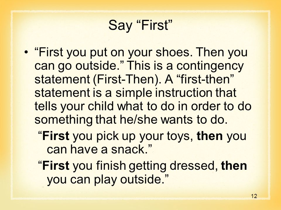 Say First First you put on your shoes.