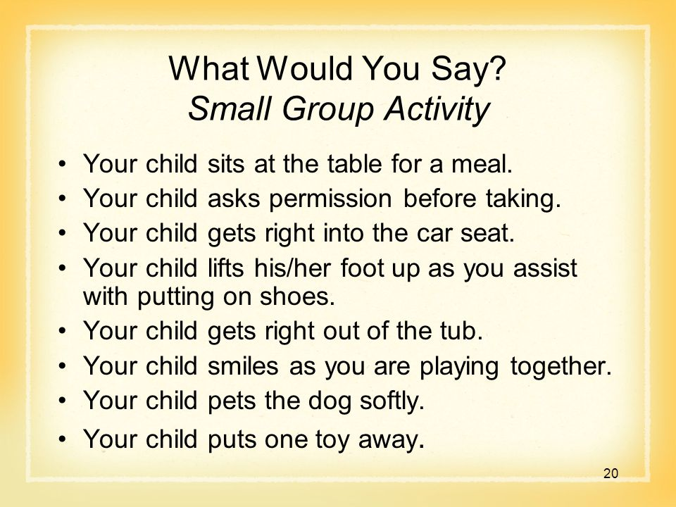 What Would You Say. Small Group Activity Your child sits at the table for a meal.