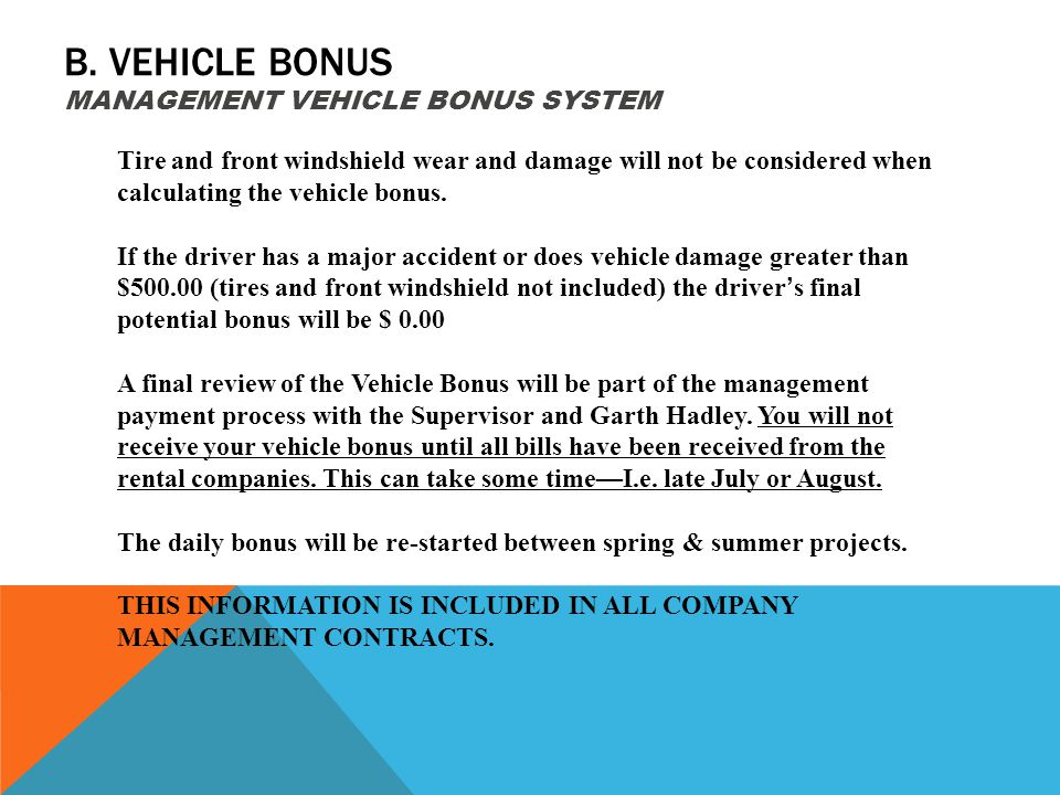 B. VEHICLE BONUS MANAGEMENT VEHICLE BONUS SYSTEM Tire and front windshield wear and damage will not be considered when calculating the vehicle bonus.
