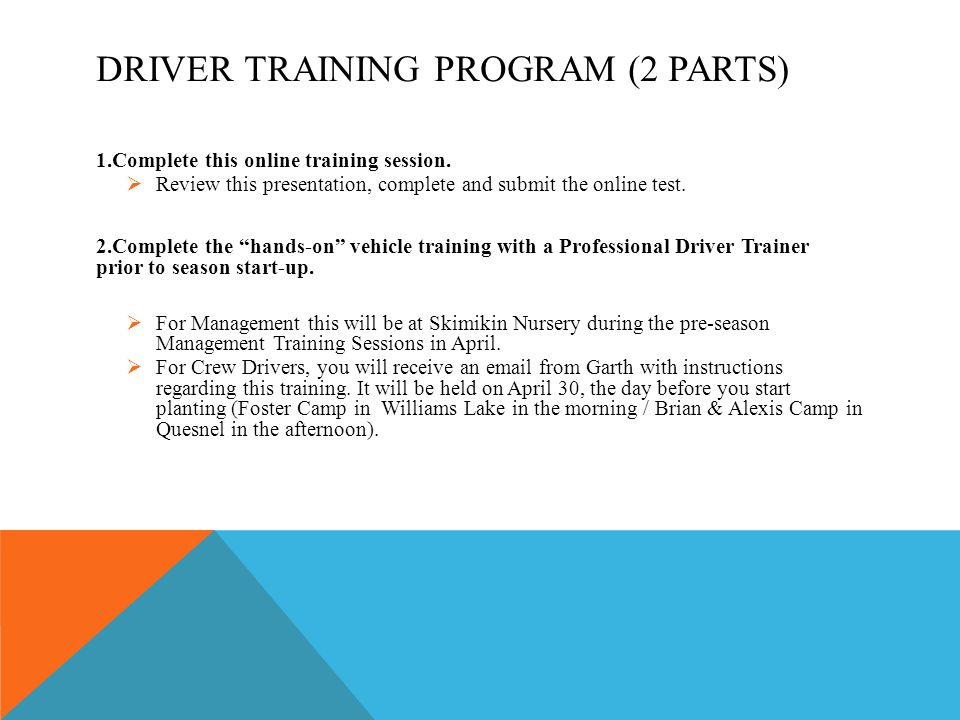DRIVER TRAINING PROGRAM (2 PARTS) 1.Complete this online training session.