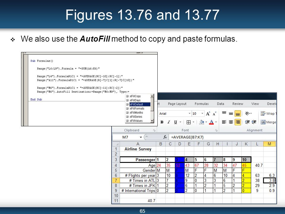 65 Figures 13.76 and 13.77  We also use the AutoFill method to copy and paste formulas.